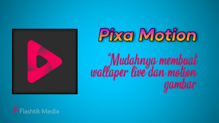 Aplikasi edit foto pixa motion