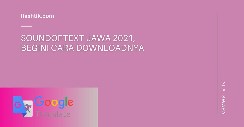 Soundoftext Jawa, Begini Cara Downloadnya