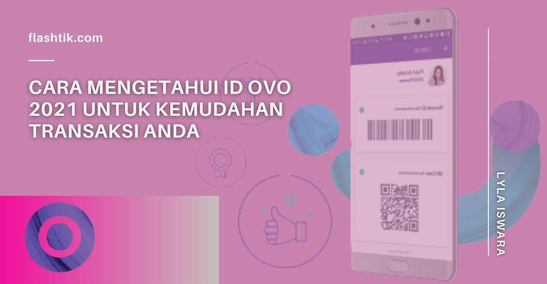 Cara Mengetahui ID OVO 2021 || Flashtik