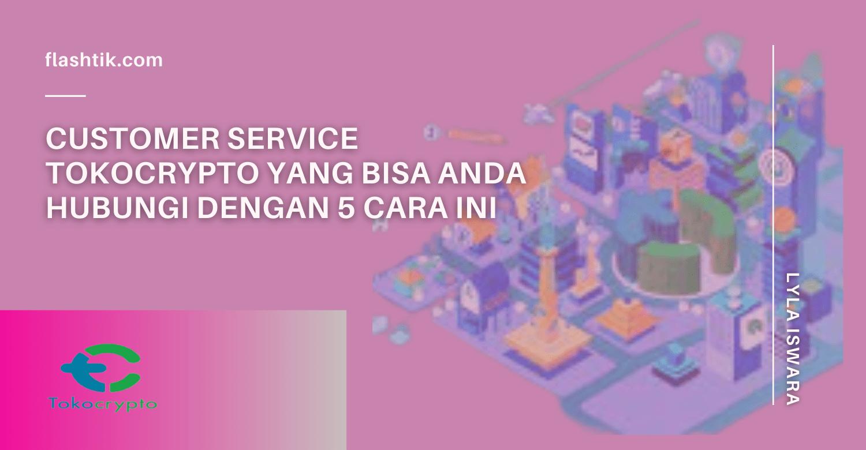 Customer Service Tokocrypto || Flashtik