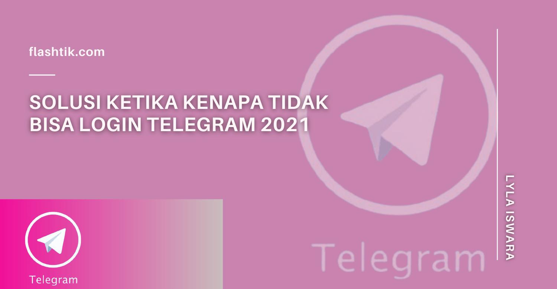 Solusi Ketika Kenapa Tidak Bisa Login Telegram 2021