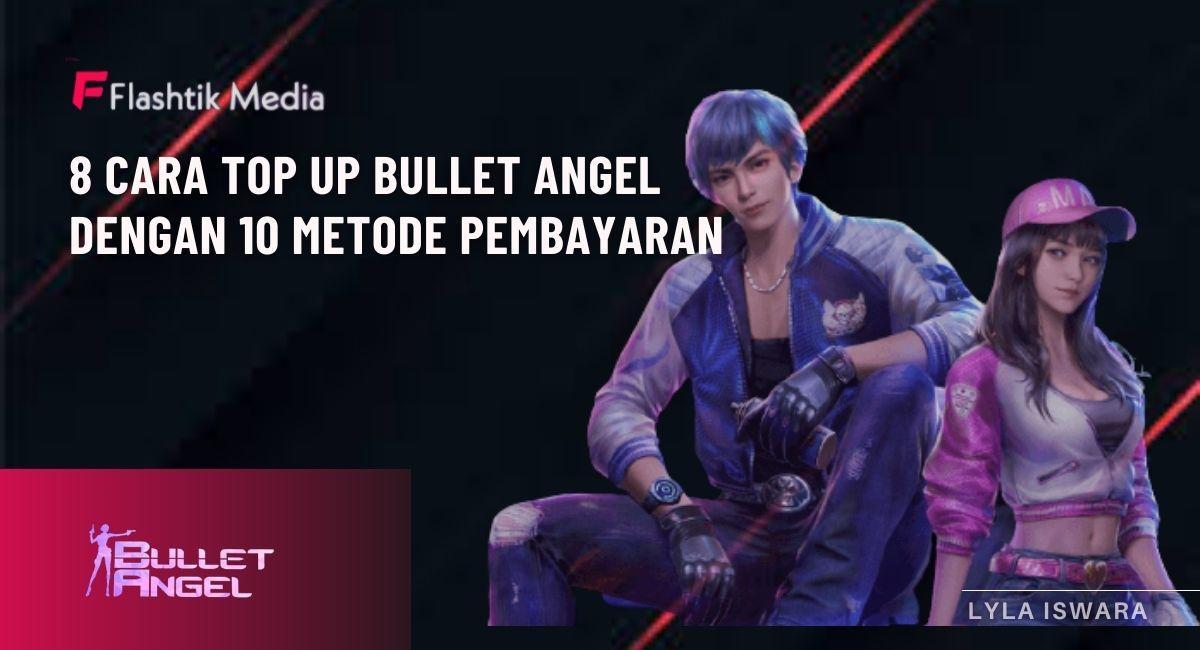 8 cara top up bullet angel
