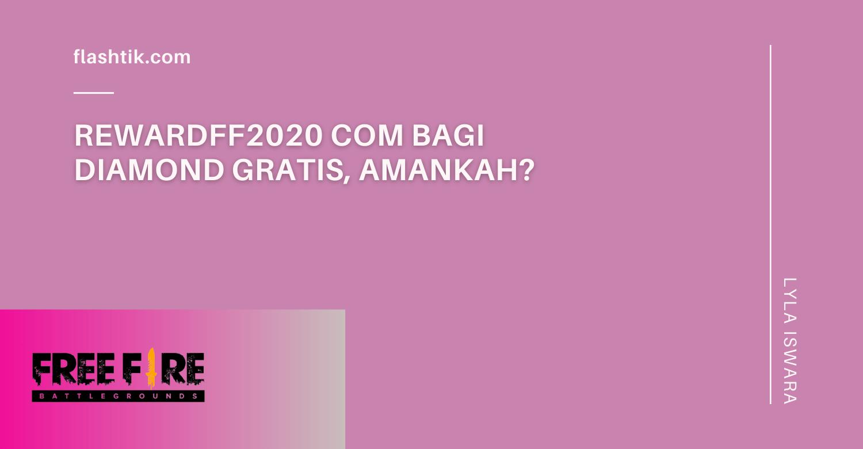 Rewardff2020 Com Bagi Diamond Gratis, Amankah?