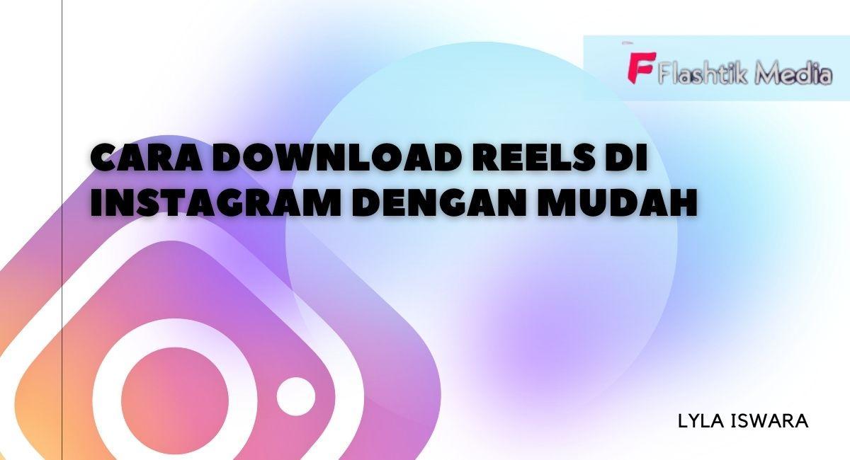 Cara Download Reels di Instagram dengan Mudah