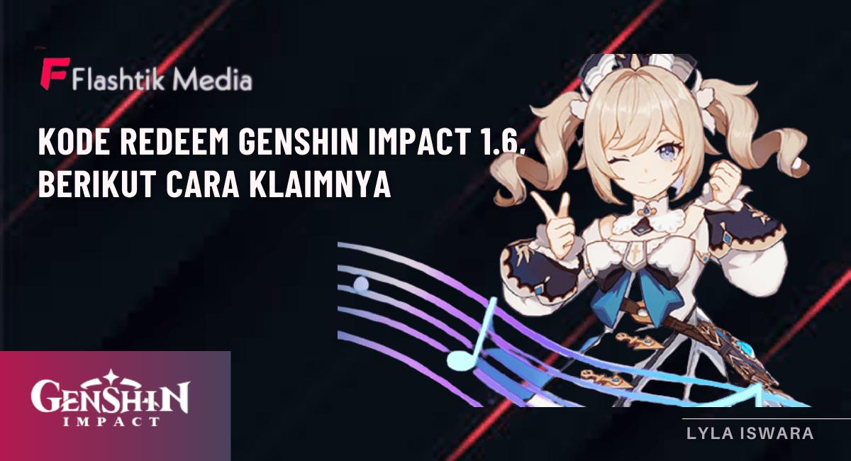 Kode Redeem Genshin Impact 1.6, Berikut Cara Klaimnya