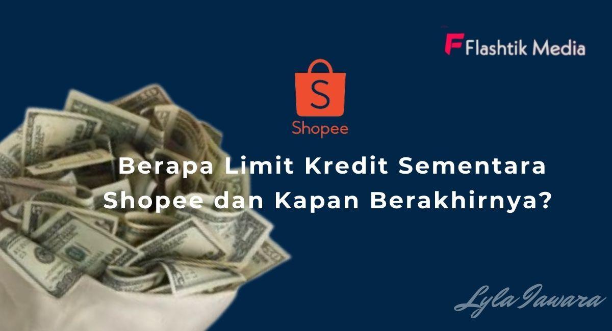 Limit Kredit Sementara Shopee
