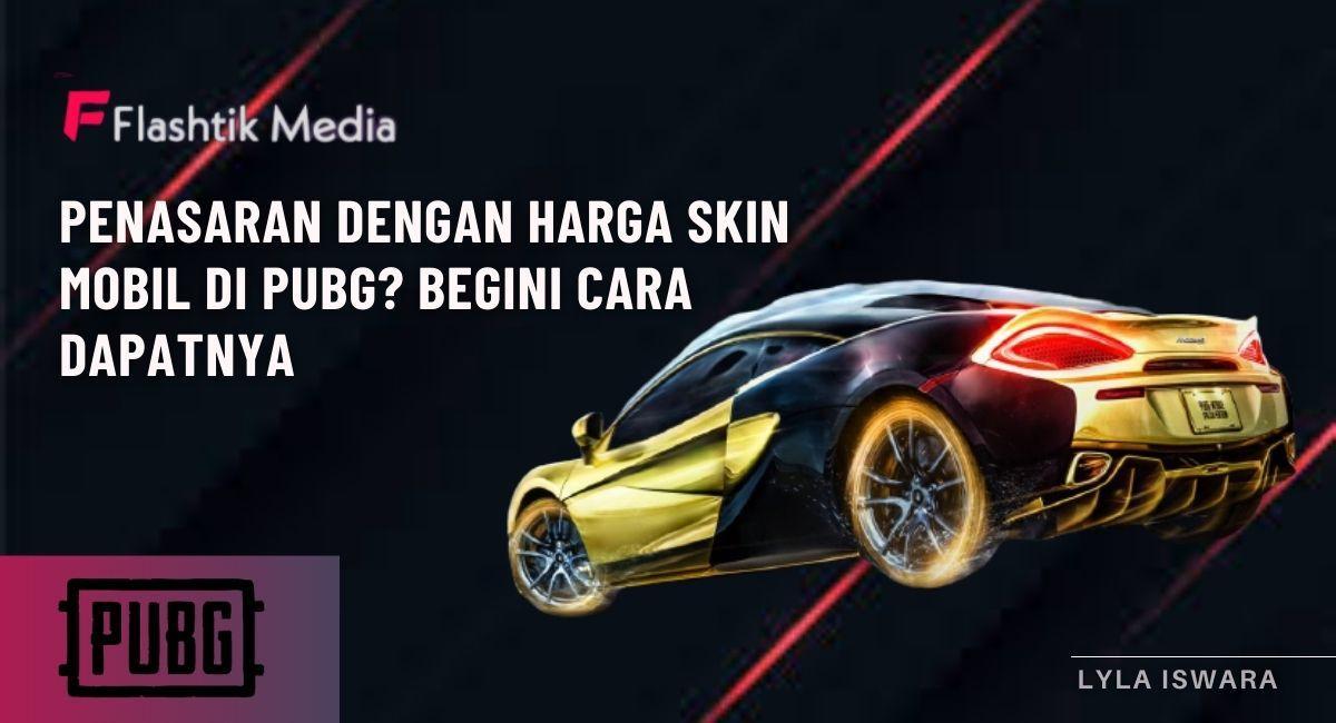 Penasaran Dengan Harga Skin Mobil di PUBG? Begini Cara Dapatnya