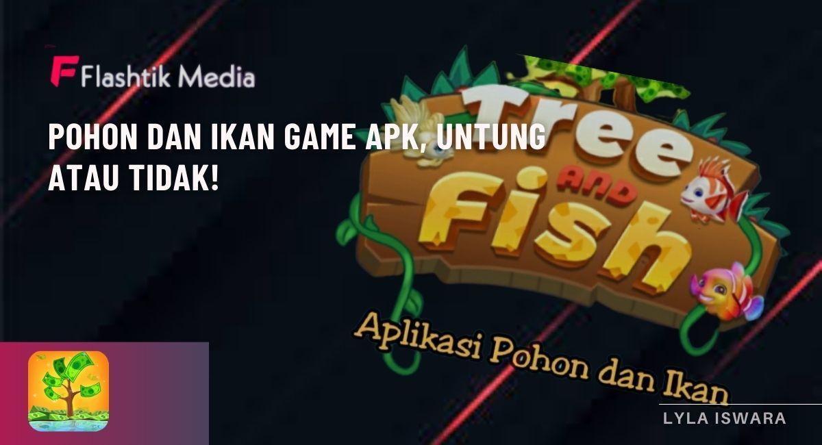 Pohon dan Ikan Game Apk
