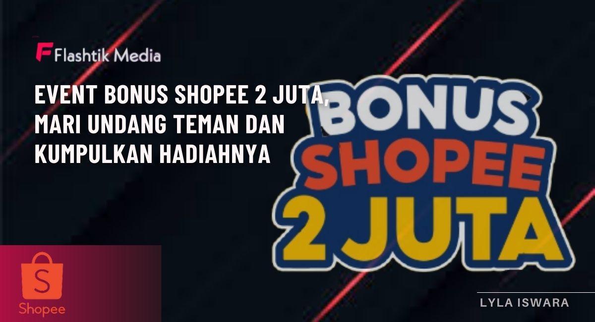 Bonus Shopee 2 juta || Flashtik