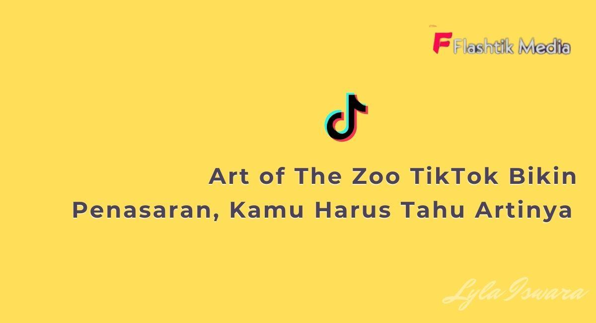 Art of The Zoo TikTok Viral