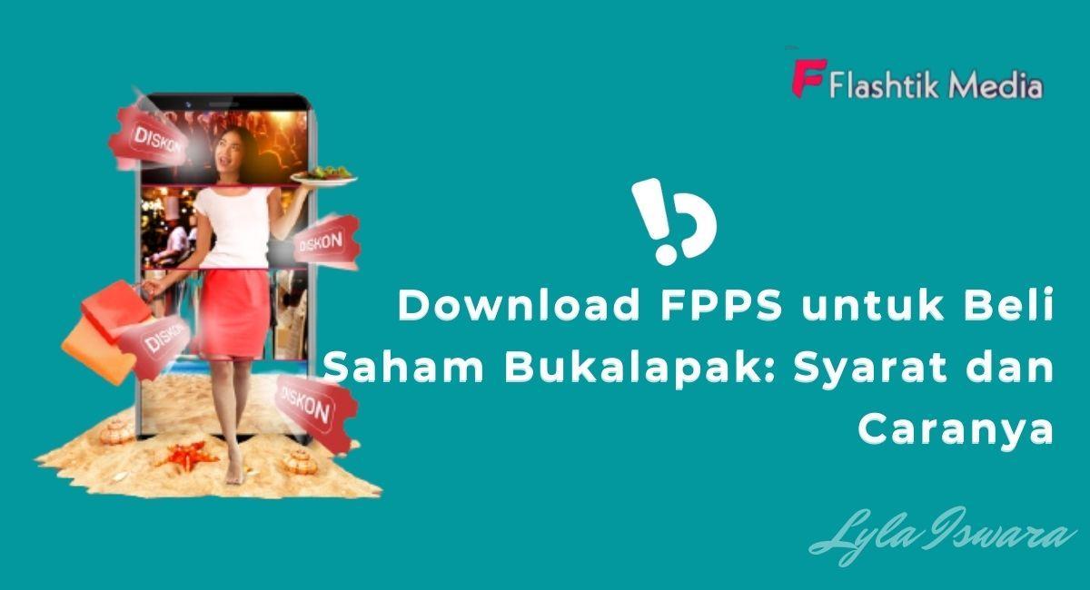Syarat Sebelum Download FPPS untuk Beli Saham Bukalapak