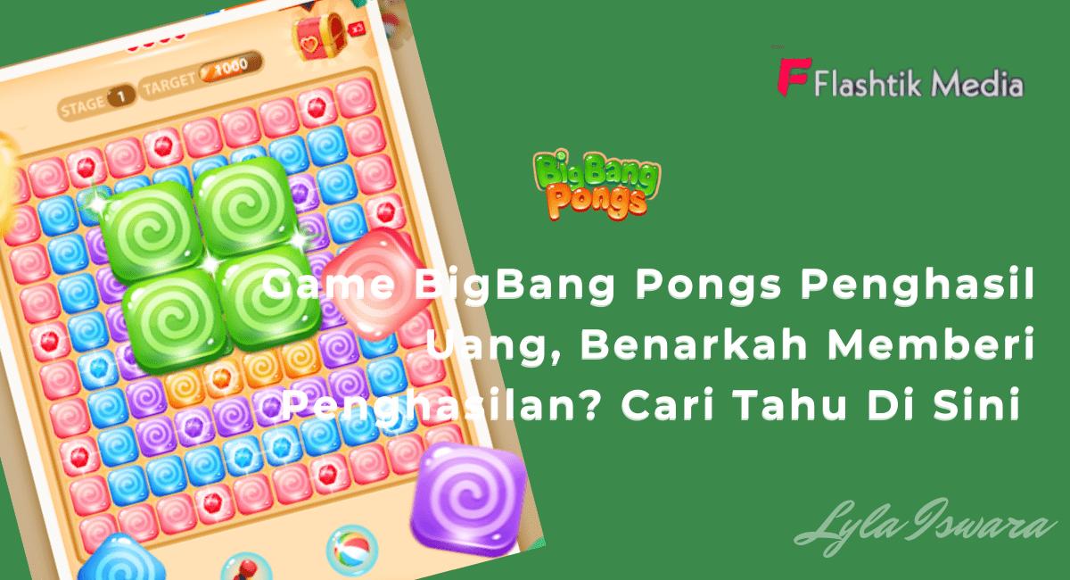 Cara Download Game BigBang Pongs Penghasil Uang