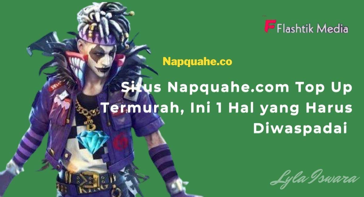 Situs Napquahe.com Top Up Termurah
