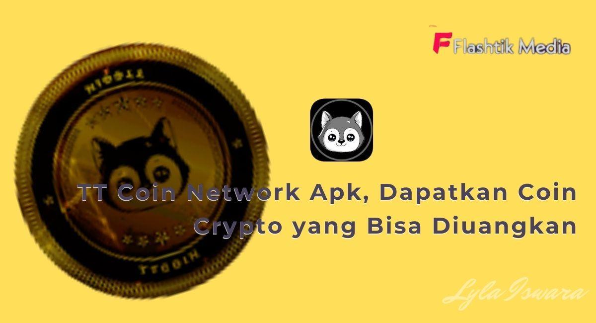 Tutorial Cara Menggunakan TT Coin Network Apk