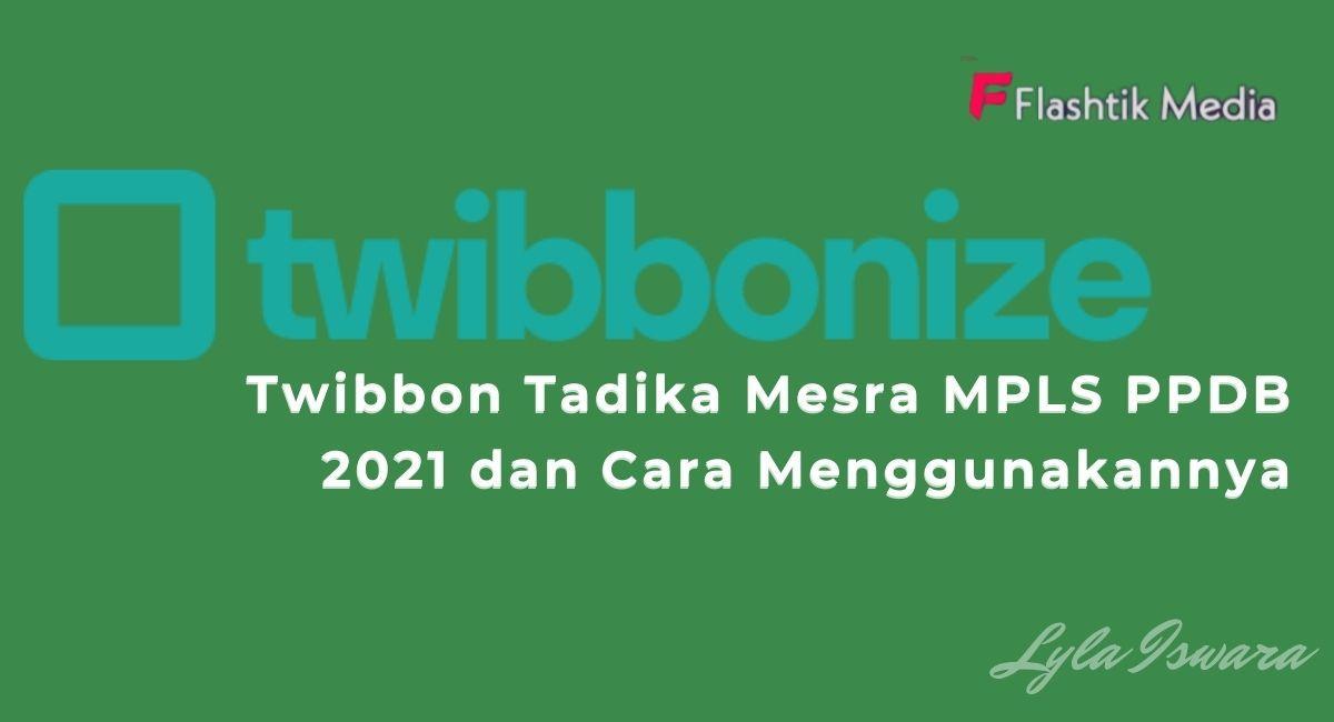 Twibbon Tadika Mesra MPLS PPDB 2021 dan Cara Menggunakannya